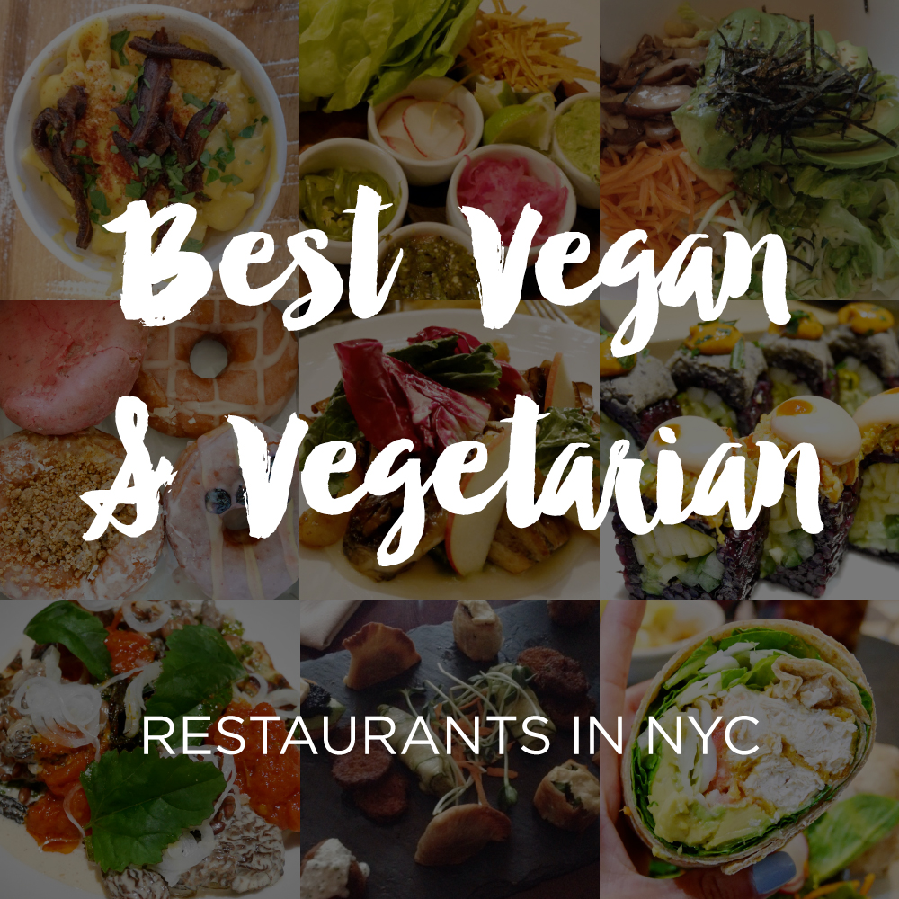 Best Vegan Vegetarian Restaurants In Nyc